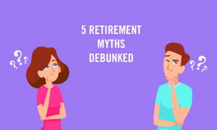 5 Retirement Myths Debunked