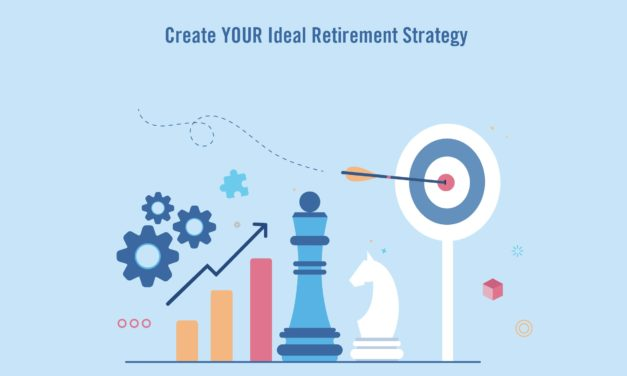 Create YOUR Ideal Retirement Strategy
